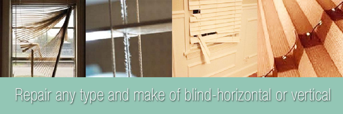 Repair any type and make of blind-horizontal or vertical